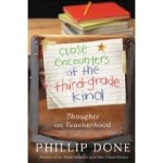 Close Encounters of the Third-Grade Kind: Thoughts on Teacherhood by Phillip Done